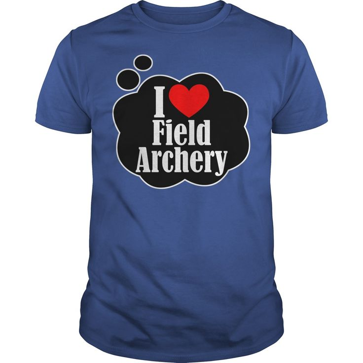 I LOVE FIELD ARCHERY - A tee shirt and hoodie for those who love the sport of Field Archery. (Archery/Archer Tshirts)