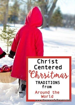 Check out these Christ Centered Christmas Traditions from around the world!