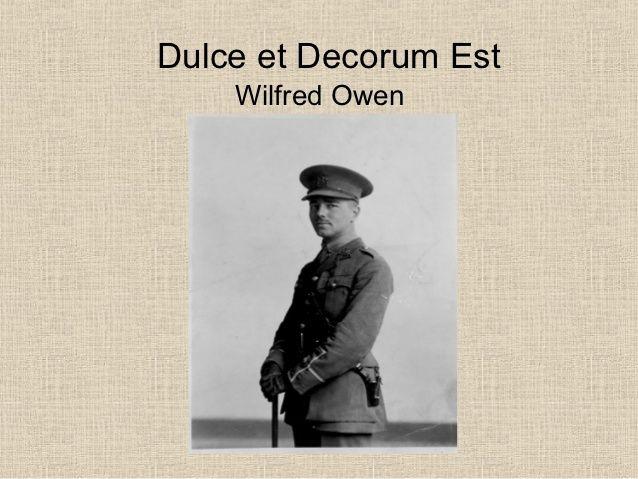 an overview of the poem dulce et decorum est by wilfred owen Explore 'dulce et decorum est' and other related collection  overview of the  'dulce et decorum est' is a poem by the british poet wilfred owen,.