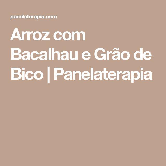 Arroz com Bacalhau e Grão de Bico  |   Panelaterapia