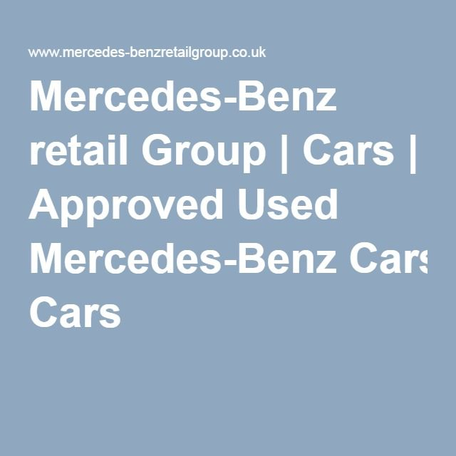 Mercedes-Benz retail Group | Cars | Approved Used Mercedes-Benz Cars  http://www.mercedes-benzretailgroup.co.uk