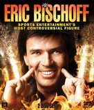 WWE: Eric Bischoff - Sports Entertainment's Most Controversial Figure [Blu-ray] [2016], 1000584789