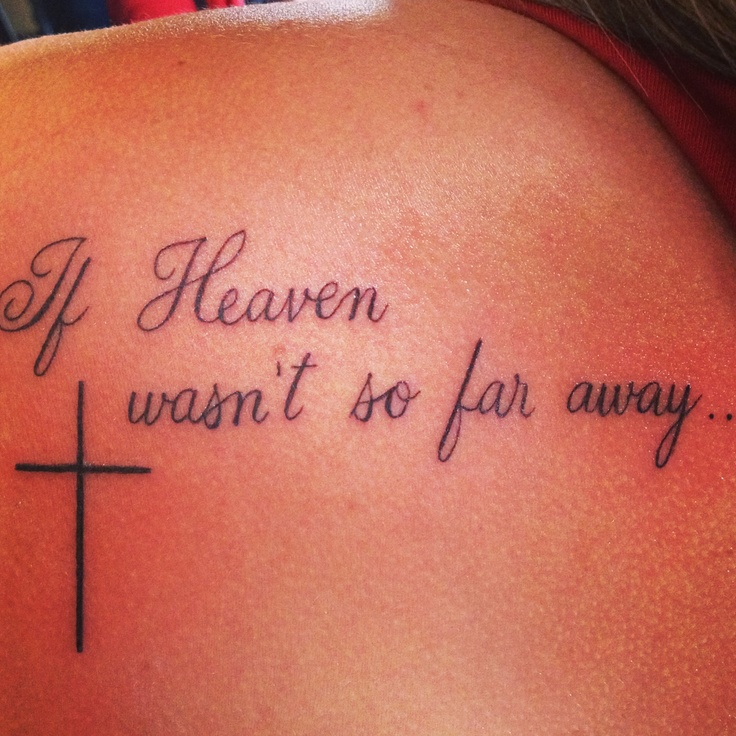 "My tattoo in memory of my dad. ❤ ""if heaven wasn't so far away"""