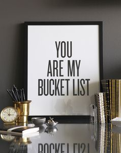 Image of Unframed Art Print - YOU ARE MY BUCKET LIST