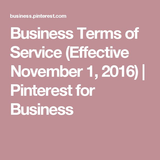 Business Terms of Service (Effective November 1, 2016) | Pinterest for Business