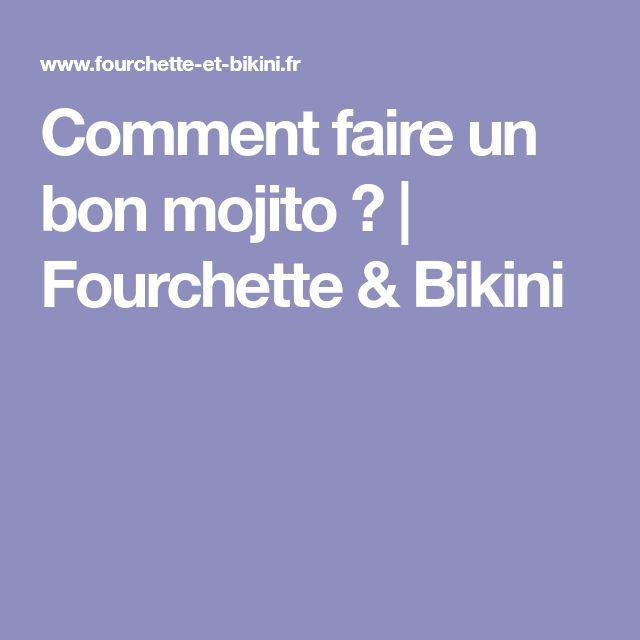 Comment faire un bon mojito ? | Fourchette & Bikini