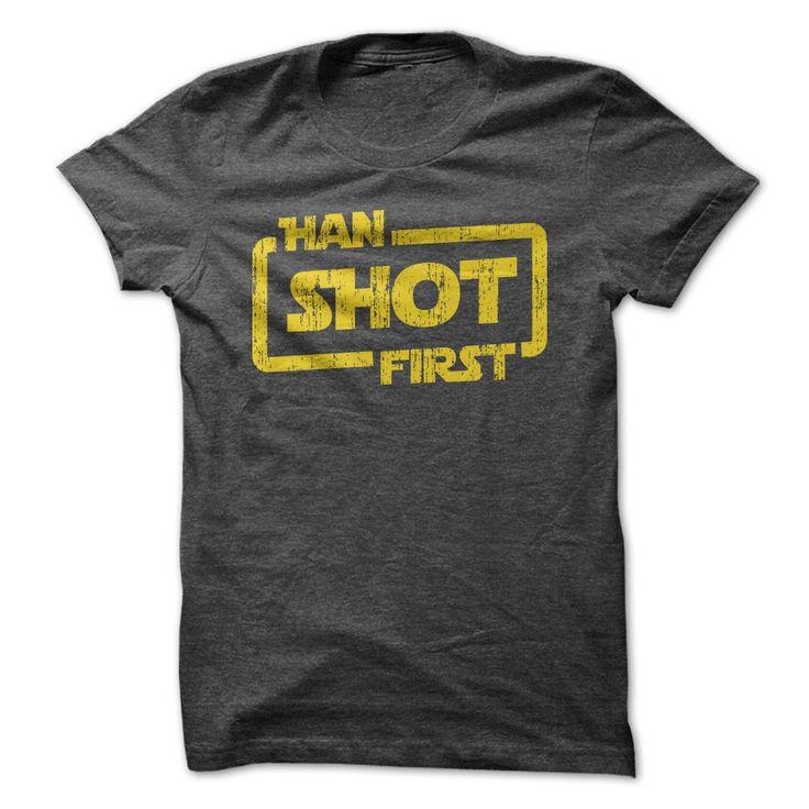 Han Shot First - T-Shirt - $23.50. https://www.lolshirts.com/shirt/7a2ee948d2eb/han-shot-first-t-shirt