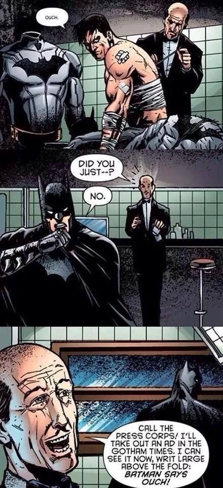 """Batman says """"Ouch!"""" . . . Oh, Alfred! You are a sassy one! __CCCXXXV __"""