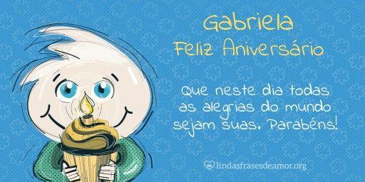 Encontre sua Mensagem para Gabriela no Cartão de Feliz Aniversario. Acesse gratuitamente, escolha a imagem e a frase para enviar no Facebook, WhatsApp, Email e Tumblr.
