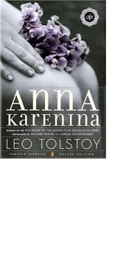 Anna Karenina by Leo Tolstoy, translated by Richard Pevear and Larissa Volokhonsky