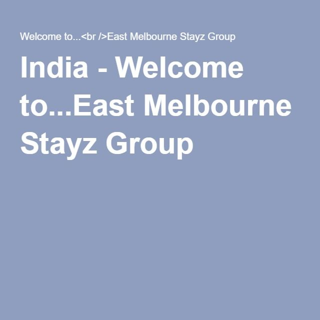 India - Welcome to...East Melbourne Stayz Group