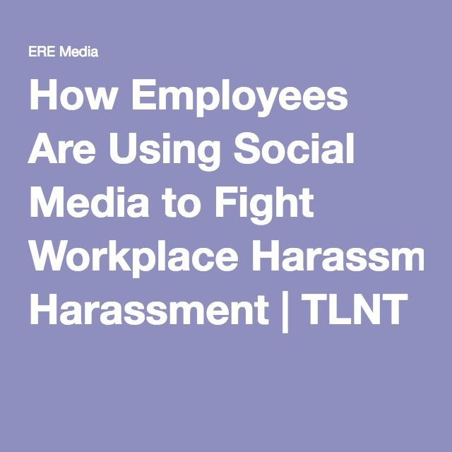 How Employees Are Using Social Media to Fight Workplace Harassment | TLNT