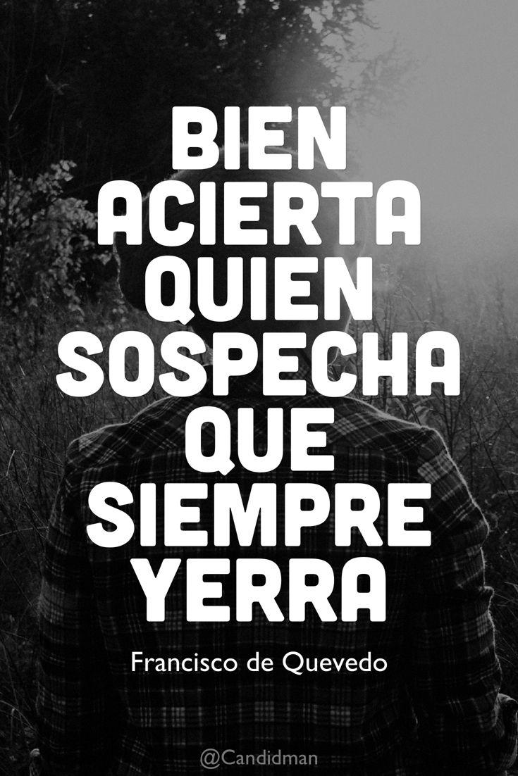 """""""Bien acierta quien #Sospecha que siempre #Yerra"""". #FranciscoDeQuevedo…"""