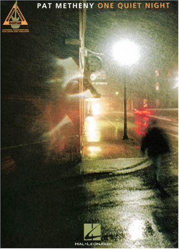 Pat Metheny - One Quiet Night (Guitar Recorded Versions) by Pat Metheny http://www.amazon.com/dp/0634066633/ref=cm_sw_r_pi_dp_tttStb0G6WGD40ZY