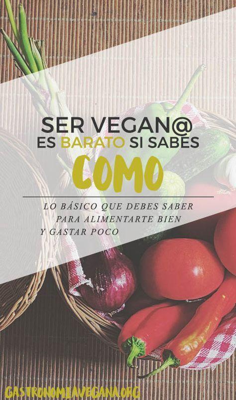 Ser vegano es barato, al contrario de lo que mucha gente cree. La base de la dieta vegana son las legumbres, cereales y verduras, y son mucho más baratas