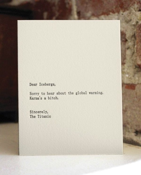 Sincerely, The Titanic: Hahaha That Funny, Letterpresses Cards, Humor Pics, Funny 11 P, Funny Pictures, Dear Iceberg, Funny Business, Funny Stuff, Dear Blank
