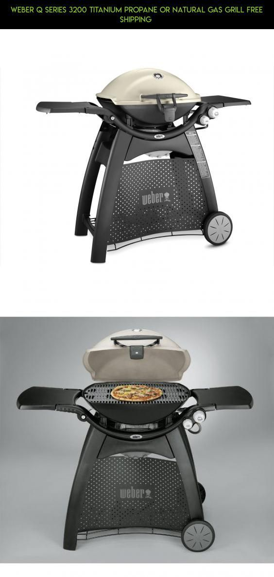Weber Q Series 3200 Titanium Propane or Natural Gas Grill Free Shipping  #natural #shopping #drone #weber #products #parts #tech #fpv #gas #kit #gadgets #grills #technology #camera #plans #racing http://grilllover.org/best-gas-grills/