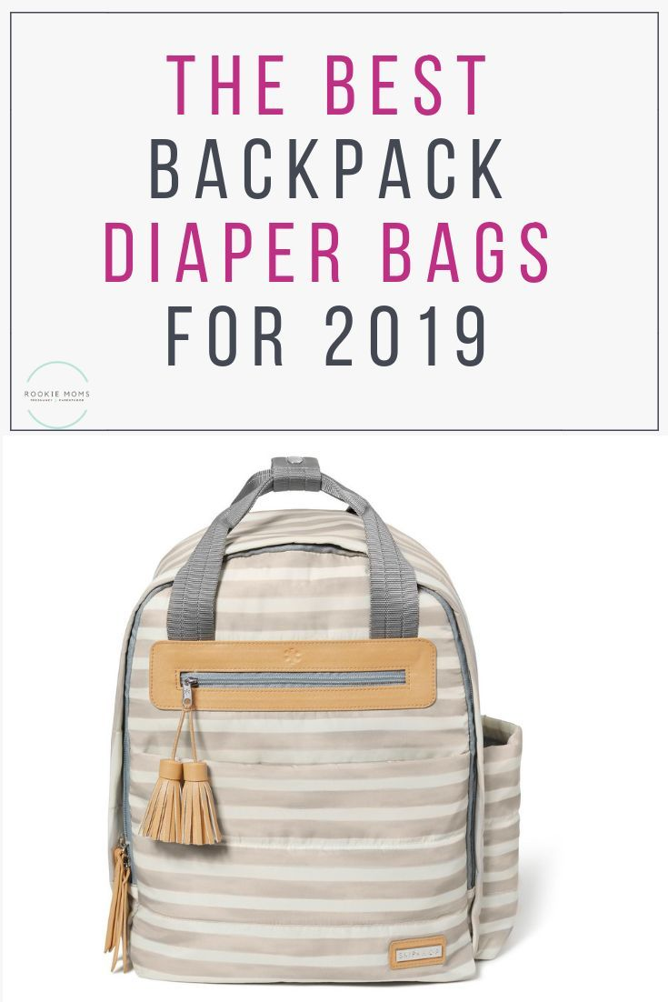 Top 15 The Best Backpack Diaper Bag For 2019 Gifts For