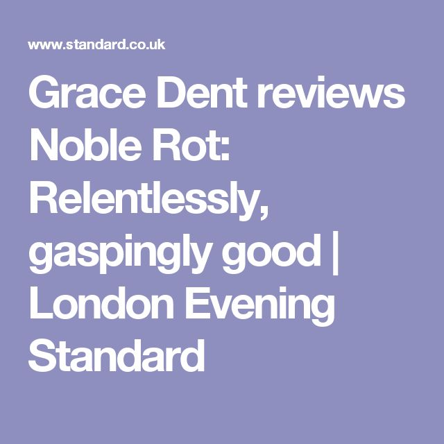 Grace Dent reviews Noble Rot: Relentlessly, gaspingly good | London Evening Standard
