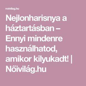 Nejlonharisnya a háztartásban – Ennyi mindenre használhatod, amikor kilyukadt! | Nőivilág.hu