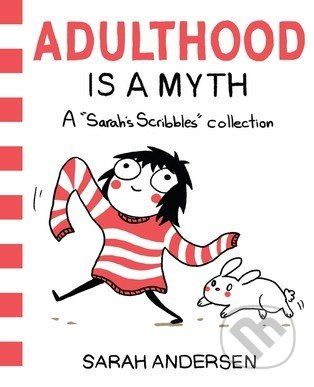 Martinus.sk > Knihy: Adulthood is a Myth (Sarah Andersen)