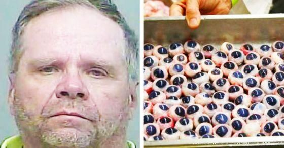 Man Got Arrested With 30 Eyeballs In His Anal Cavity: Yes, this actually happened... | From amazeworthy