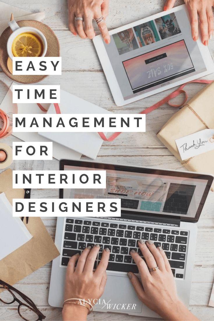 Easy Time Management For Interior Designers Online Interior Design School By Alycia Wicker Online Interior Design Interior Design School How To Become An Interior Designer
