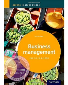 Ib Business Management Study Guide 2014 Edition Oxford Ib Diploma