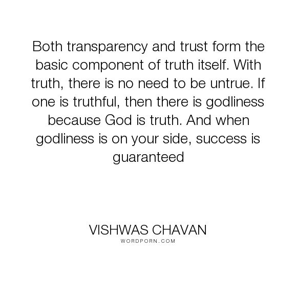 "Truth And Trust Quotes: ""Both Transparency And Trust Form The"