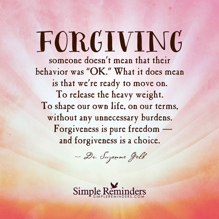 Love Finds You Quote: Forgiving Someone Doesn't Mean That Their Behavior Was OK