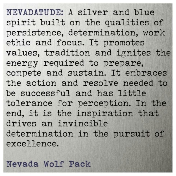 Nevada Wolfpack attitude. A silver and blue spirit built on the qualities of persistence, determination, strength and focus. the use of completing by embracing to be able to pursue the excellence you want and have strived to achieve. Unr nevada wolf pack spirit and college motivation