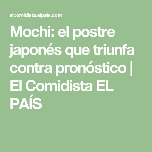 Mochi: el postre japonés que triunfa contra pronóstico | El Comidista EL PAÍS