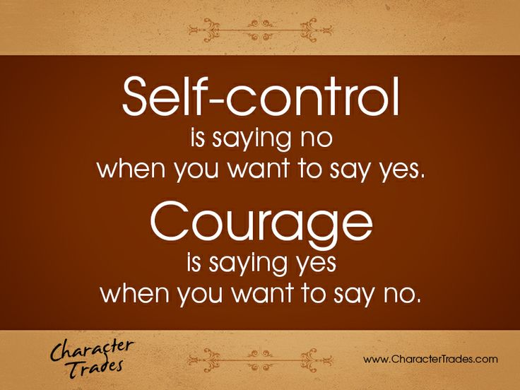 Self-control Is Saying No When You Want To Say Yes