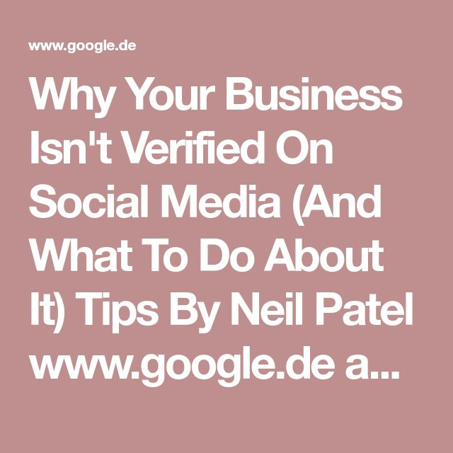 #digitalmarketing Why Your Business Isn't Verified On Social Media (And What To Do About It) Tips By Neil Patel www.google.de amp s neilpatel.com blog social-media-verified amp