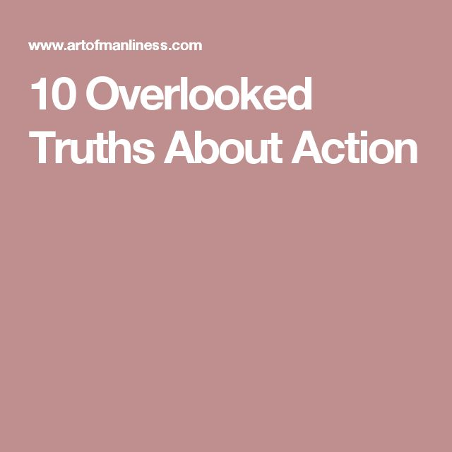 10 Overlooked Truths About Action