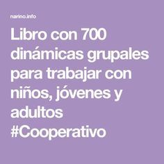 Libro con 700 dinámicas grupales para trabajar con niños, jóvenes y adultos #Cooperativo