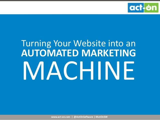 Turning Your Website into an Automated Marketing Machine