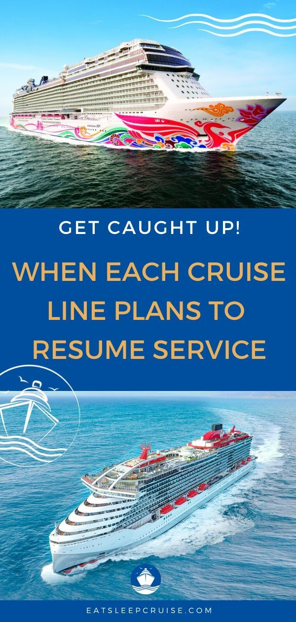 When All The Cruise Lines Are Expected To Resume Service Eatsleepcruise Com In 2020 Cruise Resume Services Cruise Tips