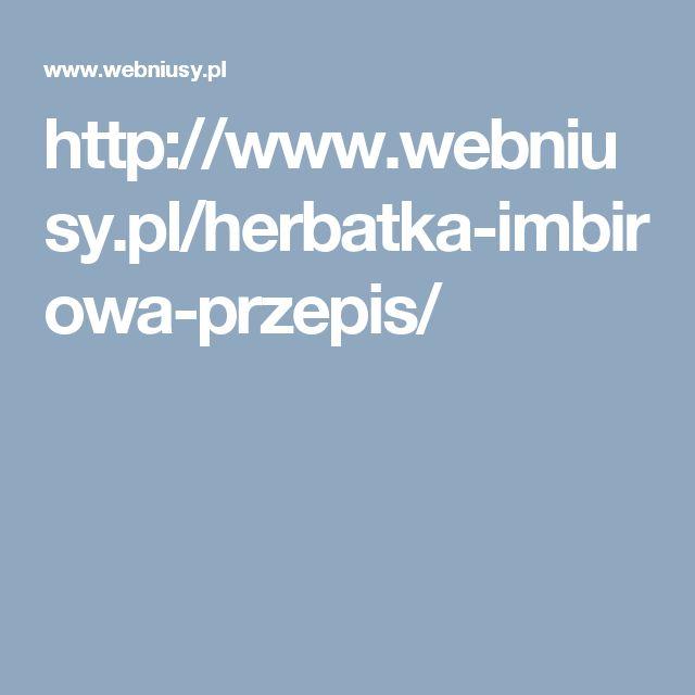 http://www.webniusy.pl/herbatka-imbirowa-przepis/