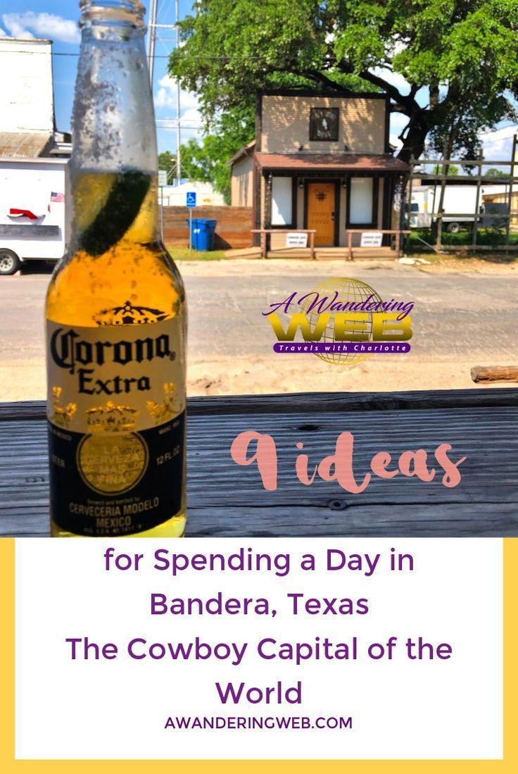 9 Ideas For Spending A Day In Bandera Texas Cowboy Town Texas Towns Texas