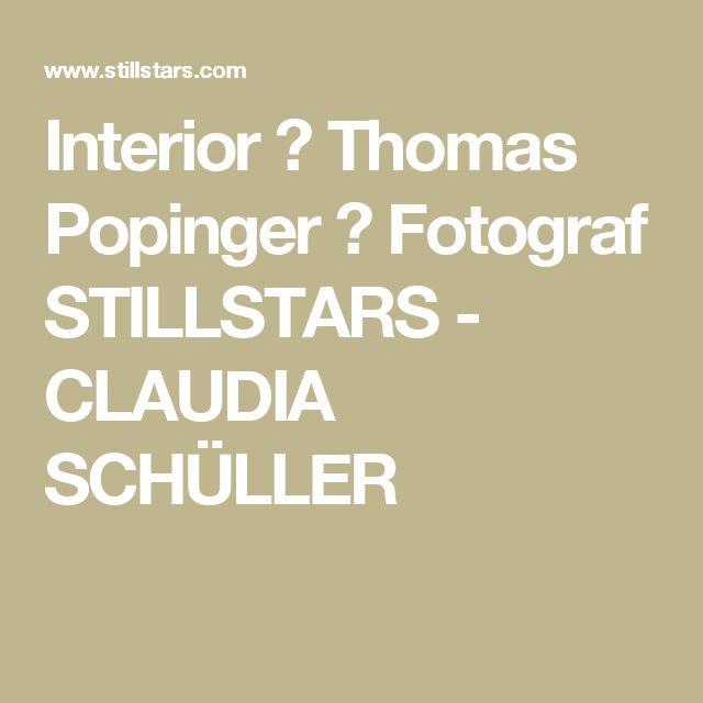 Amazing Interior Thomas Popinger Fotograf STILLSTARS CLAUDIA SCH LLER