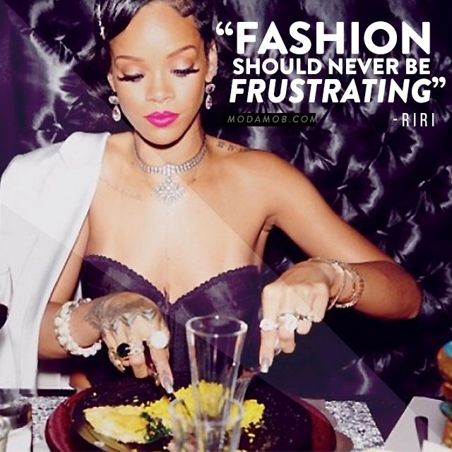 9 Rihanna Style Quotes to Live By | Modamob