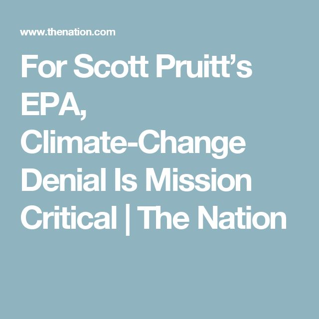 For Scott Pruitt's EPA, Climate-Change Denial Is Mission Critical | The Nation