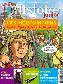 """Histoire Junior n° 37 - Les Mérovingiens - L'abolition de l'esclavage - La fusée spatiale - L'hygiène au château de Versailles - """"Ich bin ein Berliner"""", un discours célèbre..."""