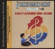 Bobby Susser Songs for Children: Early Learning Sing-Along [CD]