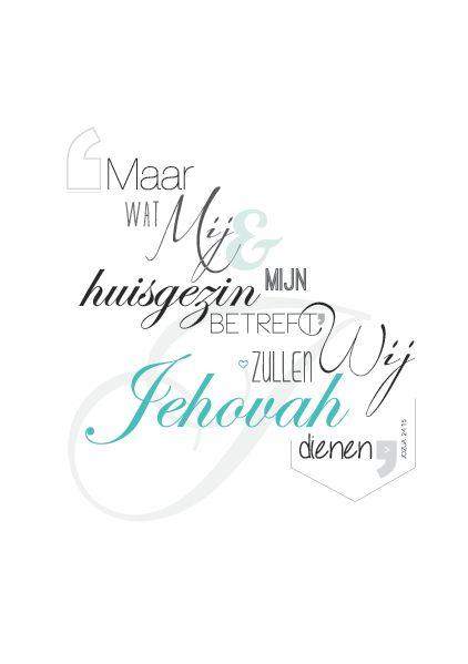 jw.org. Made by me. 'Maar wat mij en mijn huisgezin betreft, wij zullen Jehovah dienen.' Jozua 24:15