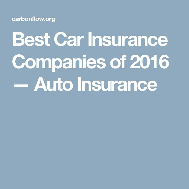 Best Car Insurance Companies of 2016 — Auto Insurance