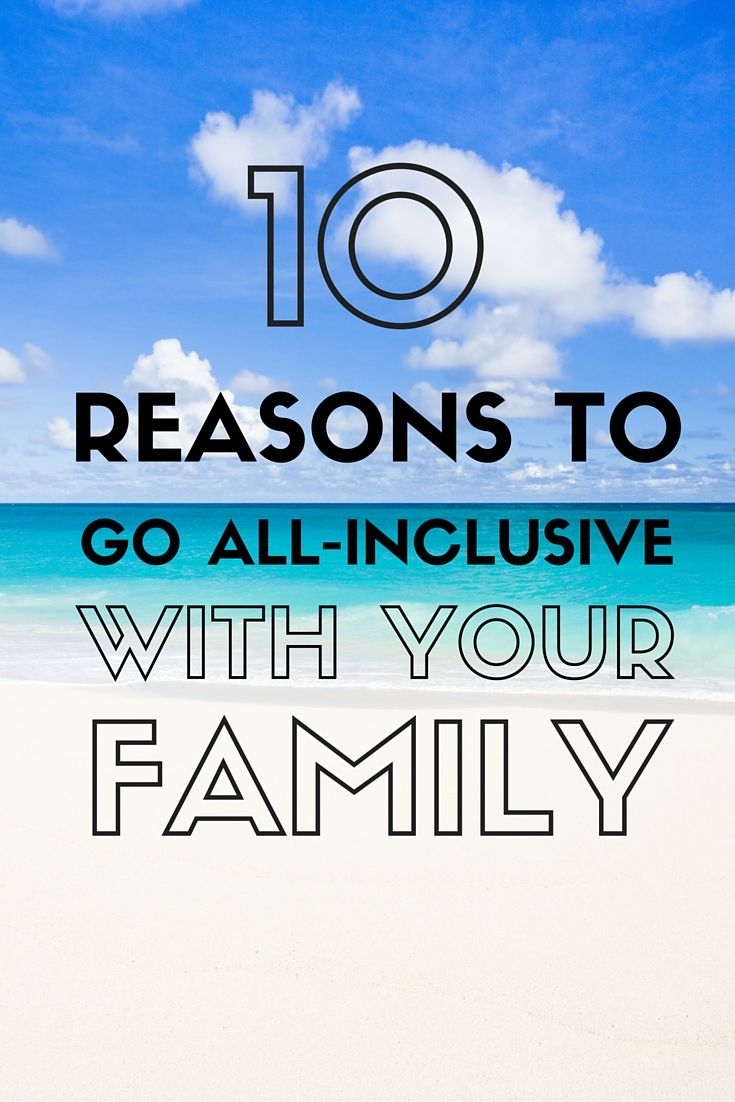 10 Reasons why an All Inclusive holiday is worth the cost