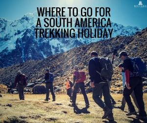 Discover Where to go for a South America Trekking Holiday here: http://www.boutiquesouthamerica.com.au/blog/where-south-america-trekking-holiday/