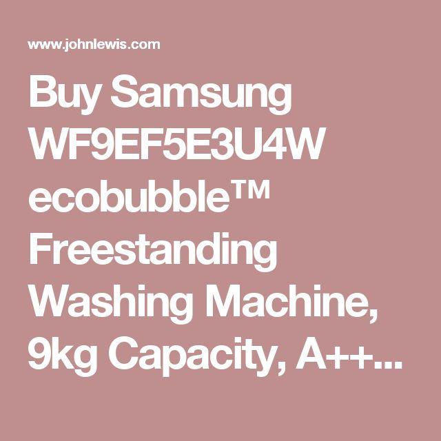 Buy Samsung WF9EF5E3U4W ecobubble™ Freestanding Washing Machine, 9kg Capacity, A+++ Energy Rating, 1400rpm Spin, White | John Lewis